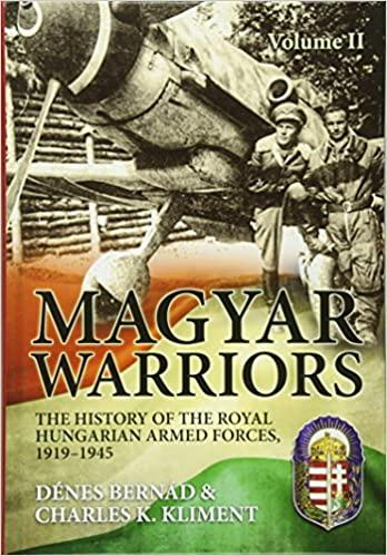 MAGYAR WARRIORS VOLUME 2 The History of the Royal Hungarian Armed Forces, 1919-1945_15000