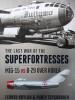 The Last War of the Superfortresses